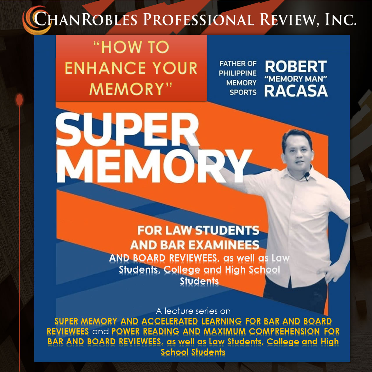 ChanRobles Special Lecture Series - Memory Man : www.chanroblesbar.com/memoryman
